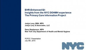 E-Health Records Enhanced Quality Improvement Insights from NYC Department of Health - CMD and CeHIA -July 8th 2010