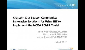 Beacon Community Case Study: Innovative Solutions for Using HIT to Implement the NCQA PCMH Model